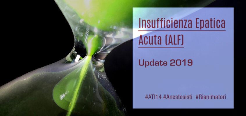 Insufficienza Epatica Acuta (ALF): Update 2019