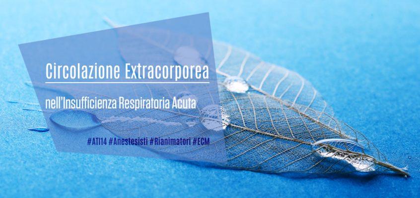 Circolazione Extracorporea nell'Insufficienza Respiratoria Acuta
